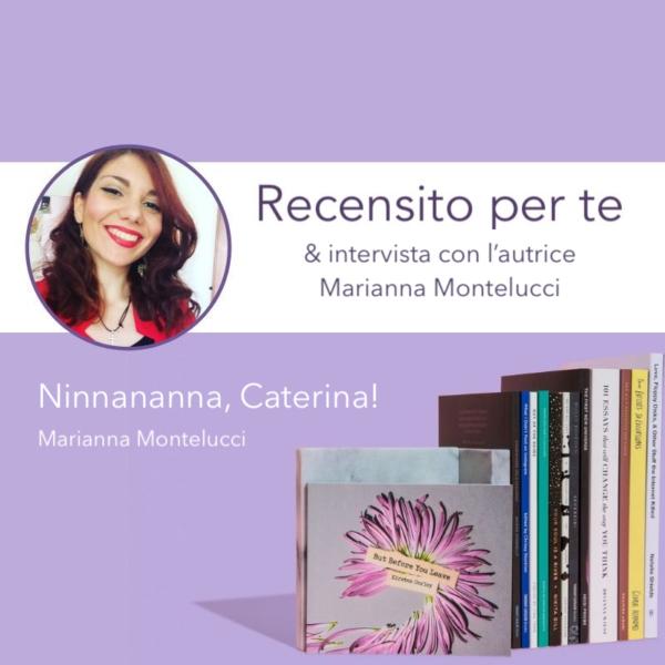 Ninnananna, Caterina! – Recensito per te – Intervista con l'autrice