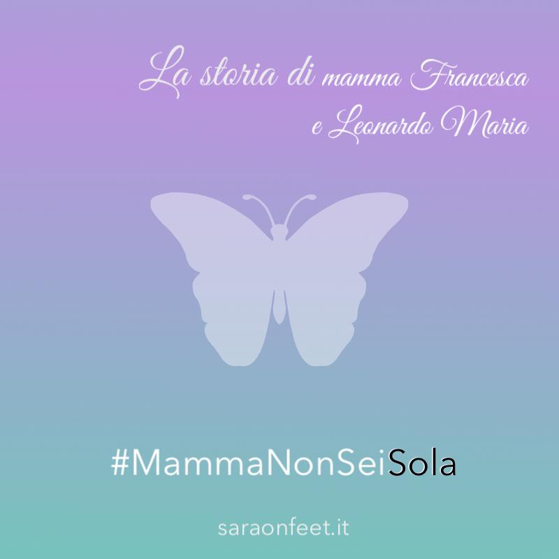 La storia di mamma Francesca e Leonardo Maria