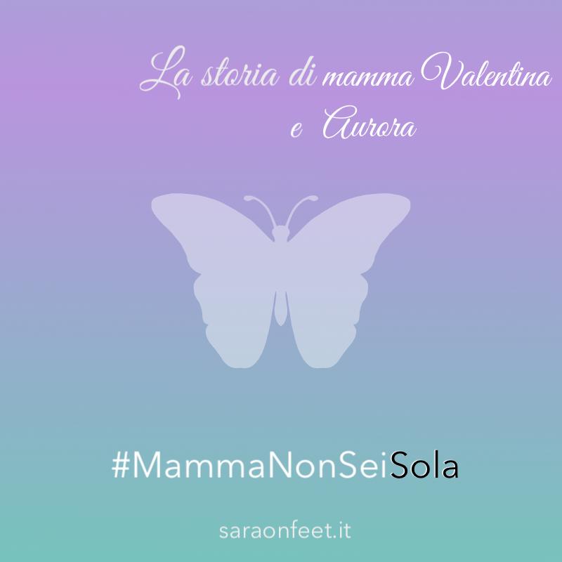 La storia di mamma Valentina e Aurora