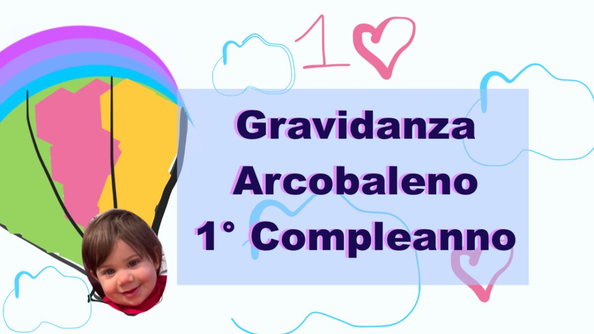 Gravidanza Arcobaleno – 1° compleanno di Amelia