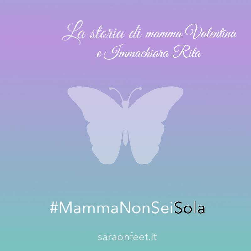 La storia di mamma Valentina e Immachiara Rita